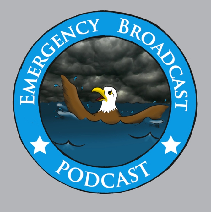 The Emergency Broadcast Podcast Returns!