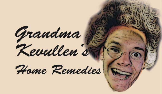 Grandma Kevullen's Home Remedies