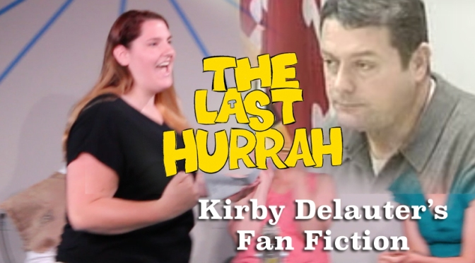 No Hurrah this weekend/Kirby Delauter's Fan Fiction
