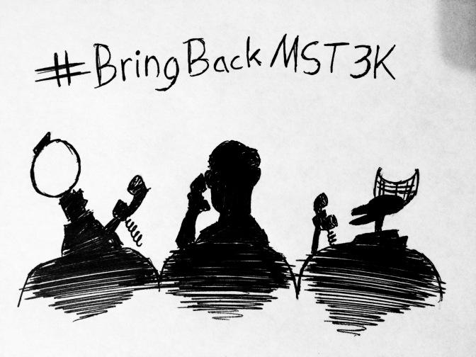 #BringBackMST3K