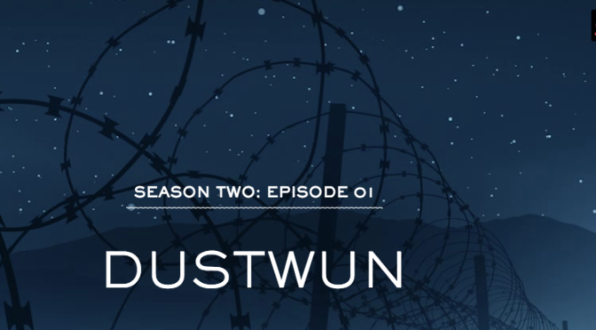 The Greatest SERIAL Recap: DUSTWUN